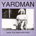 Yardman - Have You Seen Her Face 7""