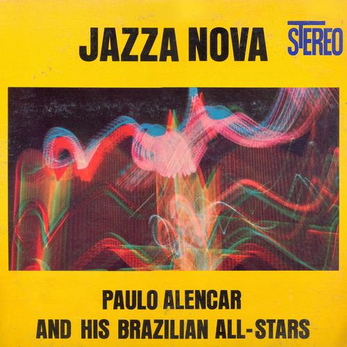 Paulo Alencar and His Brazilian All-Stars - Jazza Nova