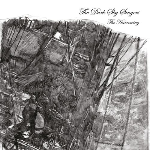 Dark Sky Singers - The Harrowing
