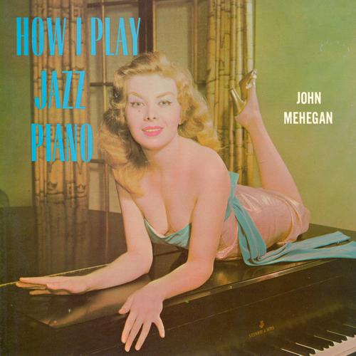 John Mehegan - How I Play Jazz Piano