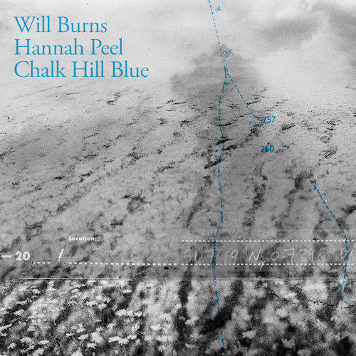 Will Burns Hannah Peel - Chalk Hill Blue