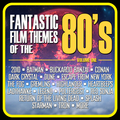 Fantastic Film Themes of the 80's