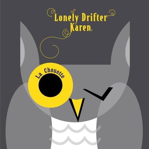 Lonely Drifter Karen - La Chouette