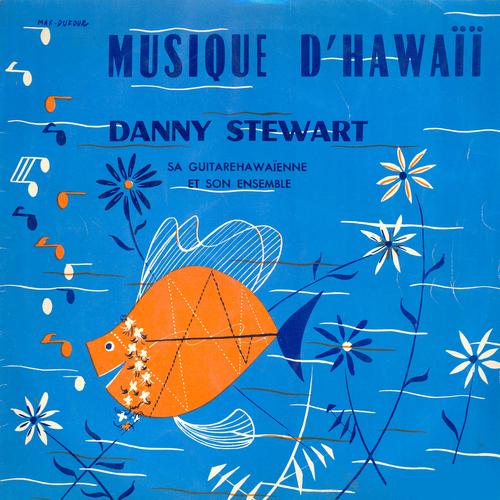 Danny Stewart and His Ensemble - Musique d'Hawaii
