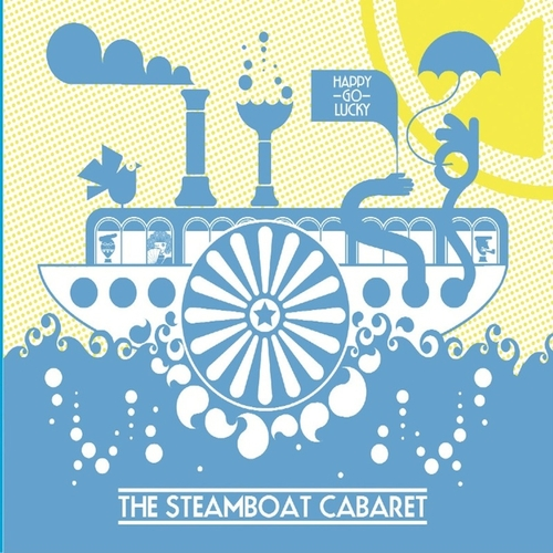 The Steamboat Cabaret - Happy Go Lucky
