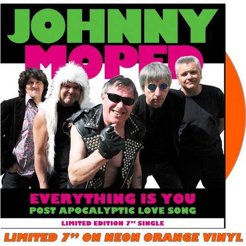 "Johnny Moped - Everything Is You 7"" (Neon Orange Vinyl)"