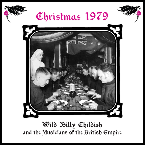 Billy Childish, Wild Billy Childish And The Musicians Of The British Empire - Christmas 1979 (ALBUM)