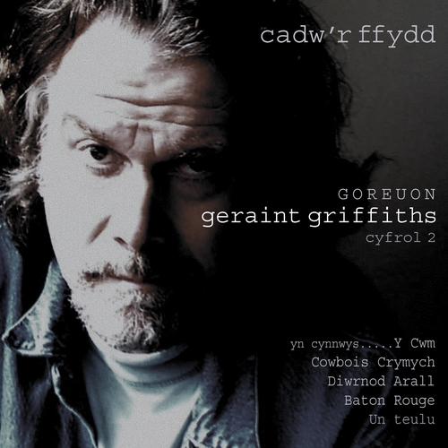 Geraint Griffiths - Cadw'r Ffydd (Goreuon - Cyfrol 2)
