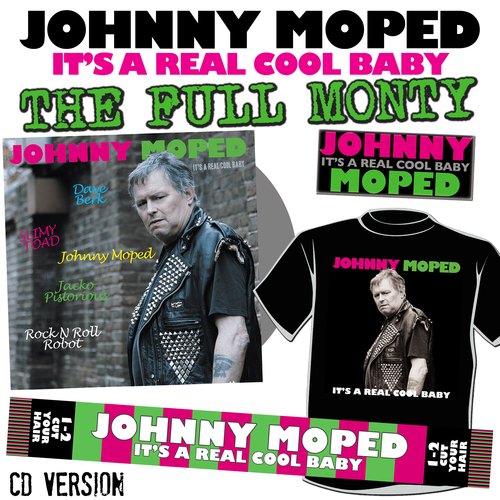 Johnny Moped - It's a Real Cool Baby - THE FULL MONTY - SIGNED CD + EXCLUSIVE Johnny Moped SCARF + EXCLUSIVE T-SHIRT + ENAMEL BADGE