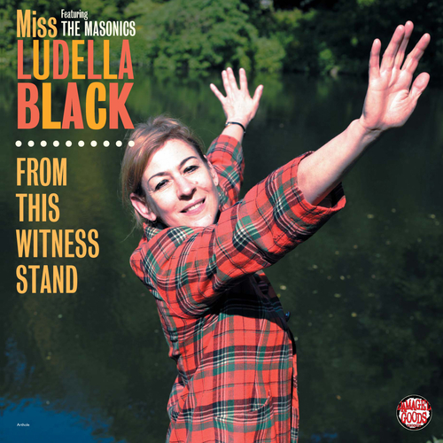 Ludella Black And The Masonics - From This Witness Stand