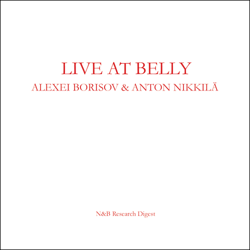 Alexei Borisov and Anton Nikkilä - Live At Belly