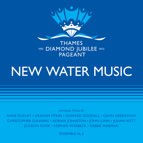 Ensemble H2O - New Water Music For The Thames Diamond Jubilee Pageant