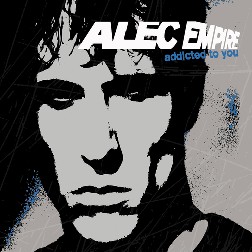 Alec Empire - Addicted to You (Raw Mixes)