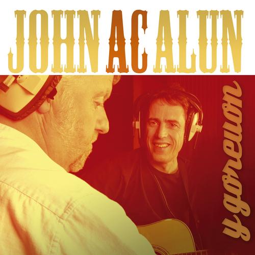 John Ac Alun - Goreuon / Best Of