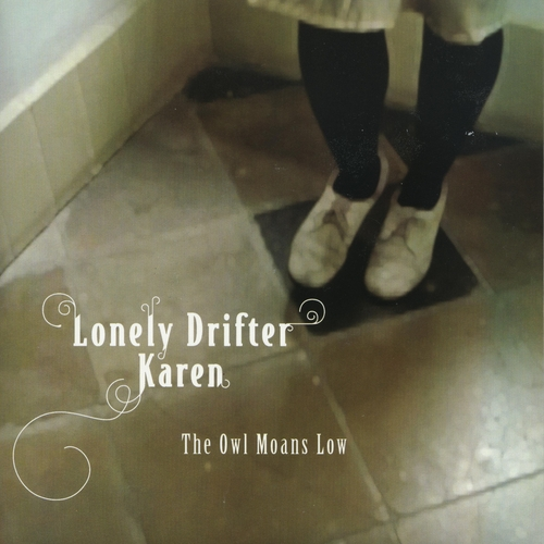 Lonely Drifter Karen - The Owl Moans Low