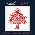 Natale 2013: Musica Romantica Pianoforte e Canzoni di Natale, Musica di Sottofondo per Cenone di Natale, la Vigilia e Cena Romantica, Musica Tradizionale