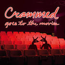 Crammed Goes To The Movies