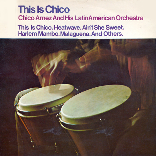 Chico Arnez and His Latin American Orchestra - This Is Chico Arnez