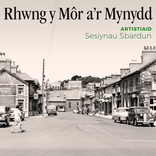 Various Artists - Rhwng y Môr a'r Mynydd
