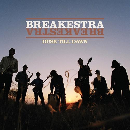 Breakestra - Dusk 'Till Dawn