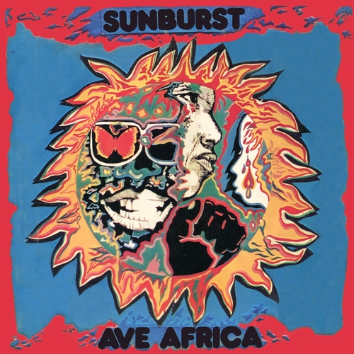 Sunburst - Ave Africa: The Complete Recordings 1973-1976