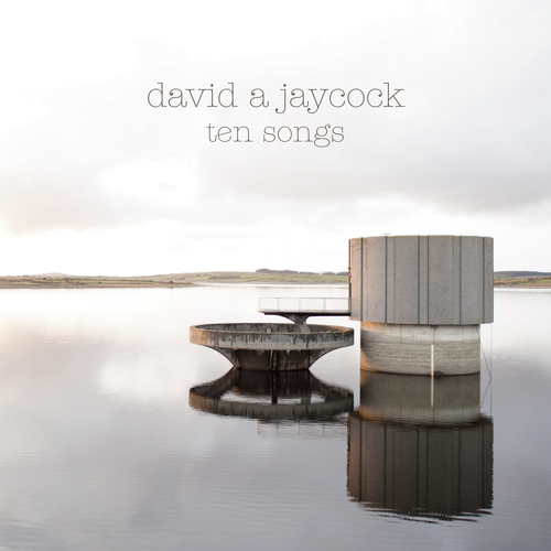 David A Jaycock - Ten Songs