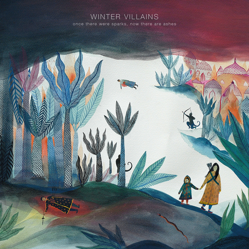 Winter Villains - Once There Were Sparks, Now There Are Ashes