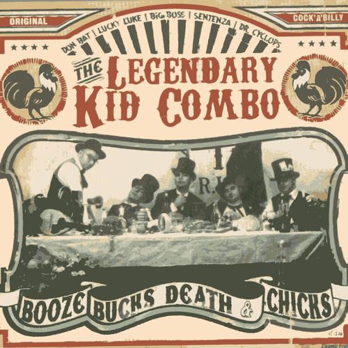 Legendary Kid Combo - Booze Bucks Death and Chicks