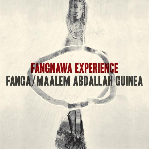 Fanga & Maalem Abdallah Guinea - Fangnawa Experience