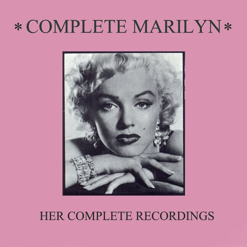 Marilyn Monroe - Complete Marilyn: Her Complete Recordings (Remastered)