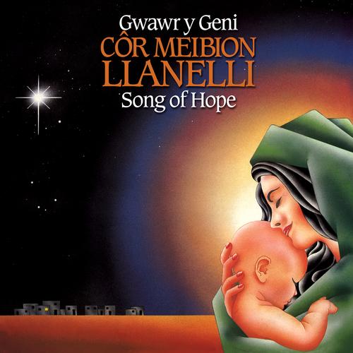 Cor Meibion Llanelli Male Voice Choir - Gwawr Y Geni / Song Of Hope