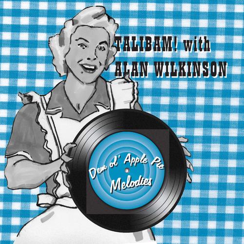 Talibam! & Alan Wilkinson - Dem Ol' Apple Pie Melodies