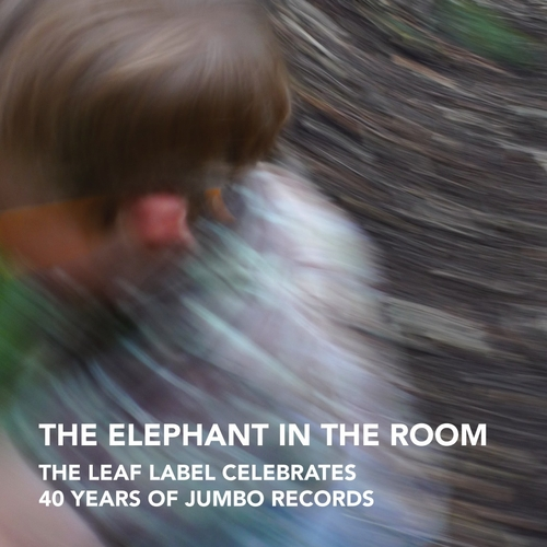 Various Artists - The Elephant in the Room: The Leaf Label Celebrates 40 Years of Jumbo Records