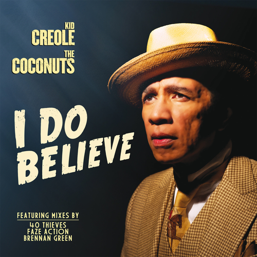 Kid Creole And The Coconuts - I Do Believe