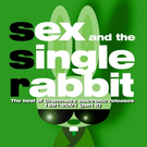 Sex And The Single Rabbit Vol.2