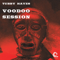Tubby Hayes Voodoo Session