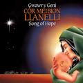 Gwawr Y Geni / Song Of Hope