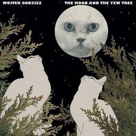 Wojtek Godzisz - The Moon And The Yew Tree