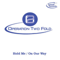 OPERATION 2 FOLD (Featuring Karla Milton) - Hold Me