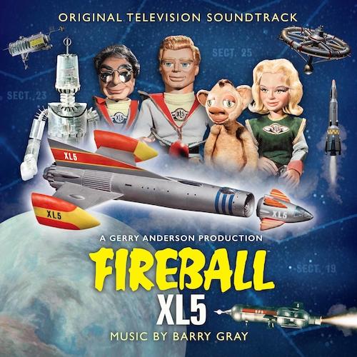 Barry Gray - Fireball XL5 (Original Television Soundtrack)