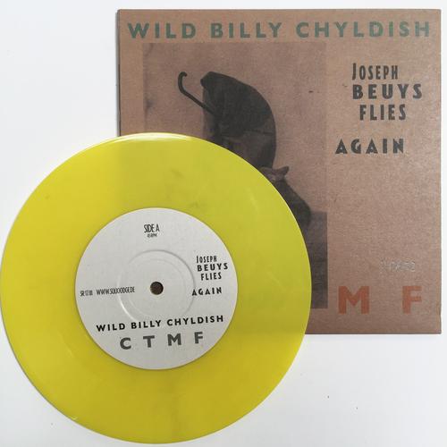 "Billy Childish, CTMF - Wild Billy Chyldish - C T M F – Joseph Beuys Flies Again (WOLF Cover) YELLOW VINYL 7"""