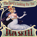 JAVA SKULL - The Devil's Looking For You