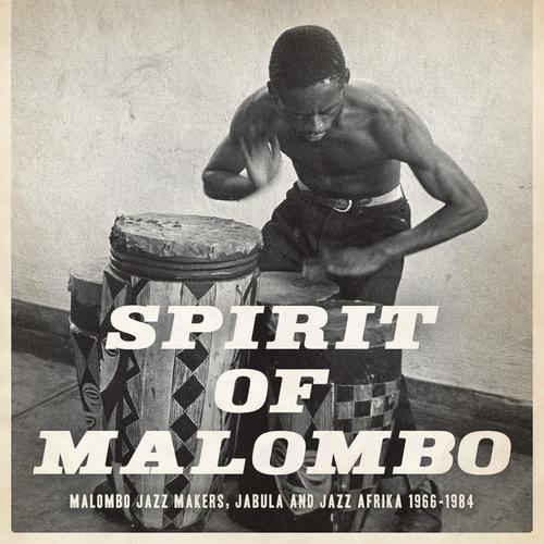 Various Artists - Spirit of Malombo: Malombo, Jabula, Jazz Afrika 1966-1984
