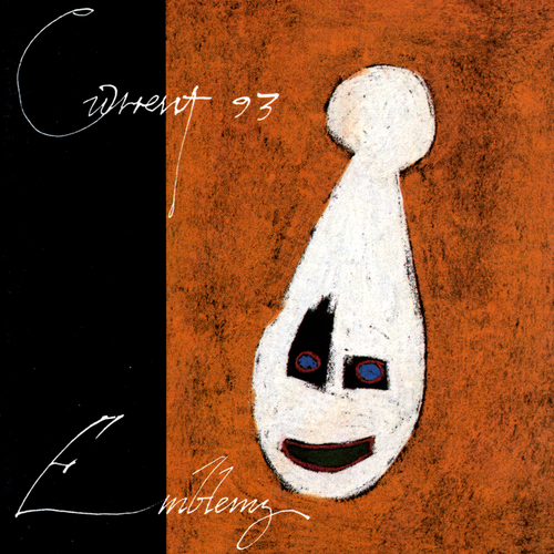Current 93 - Emblems: The Menstrual Years