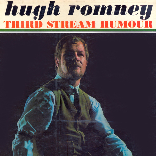 Hugh Romney - Third Stream Humour