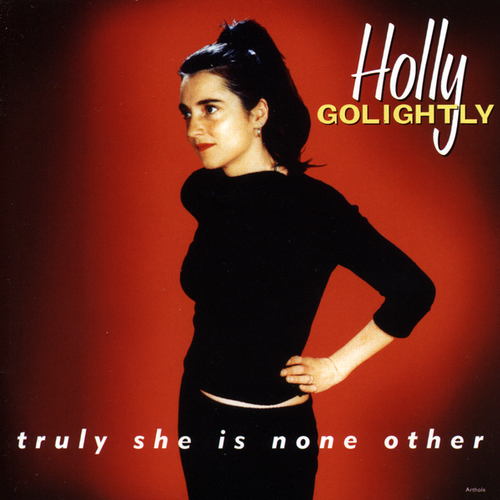 Holly Golightly - Truly She is None Other