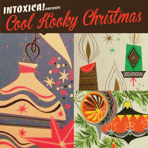 Various Artists - Intoxica! Presents Cool Kooky Christmas
