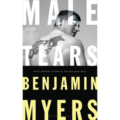Male Tears by Benjamin Myers