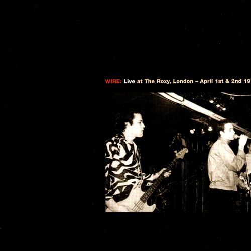 Wire - Live At The Roxy, London (1977) / Live At CBGB Theatre, New York (1978) 2CD
