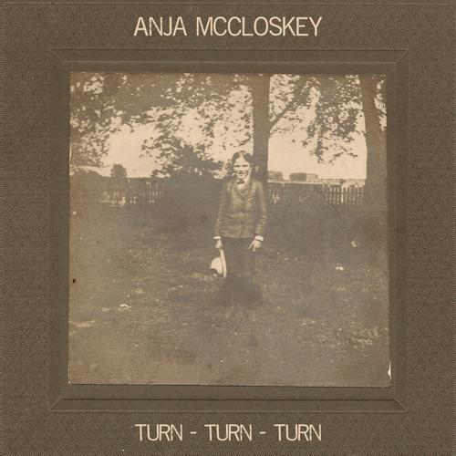 Anja McCloskey - Turn Turn Turn